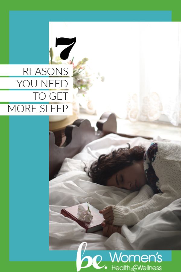 7 reasons you need to get more sleep.