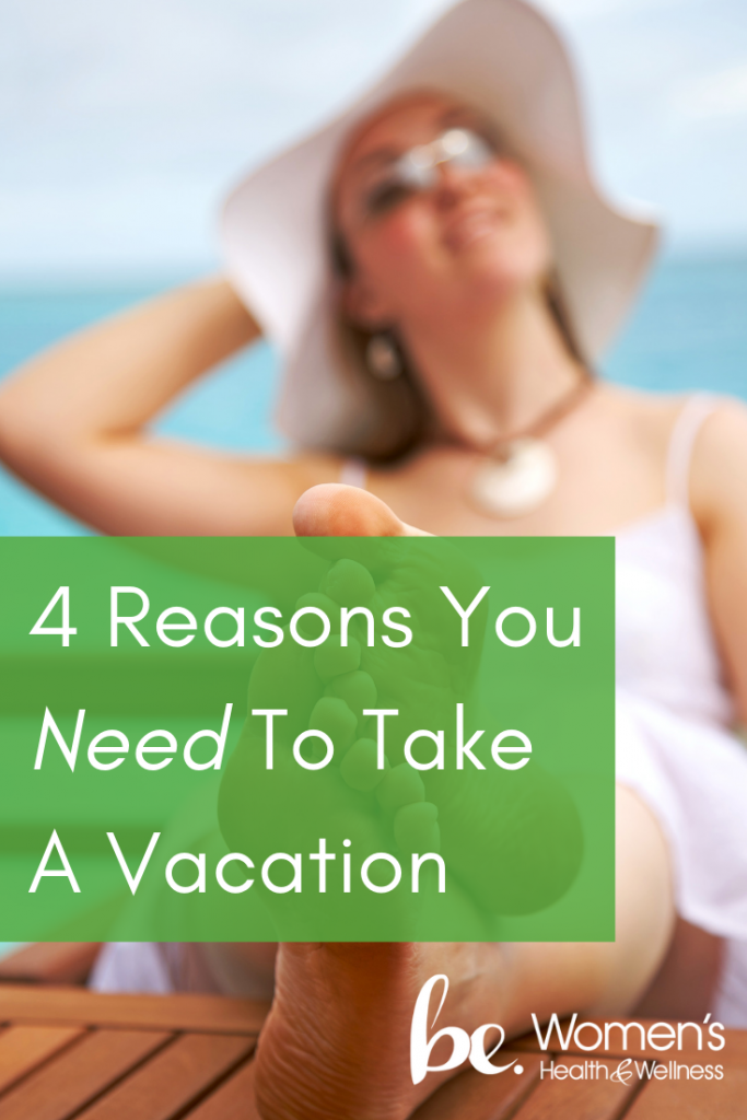 4 Reasons You Need to Take a Vacation for Your Health